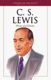 C. S. Lewis (Heroes of the Faith)