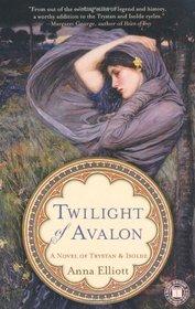 Twilight of Avalon (Trystan & Isolde, Bk 1)