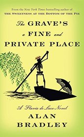 The Grave's a Fine and Private Place (Flavia de Luce, Bk 9)