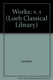 Works: v. 1 (Loeb Classical Library)