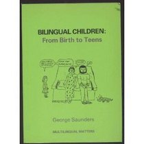 Bilingual Children: From Birth to Teens (Multilingual Matters)