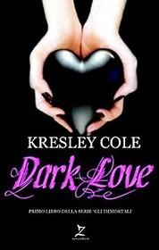 Dark Love (A Hunger Like No Other) (Immortals After Dark, Bk 2) (Italian Edition)