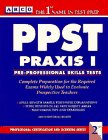 Ppst Praxis I: Pre-Professional Skills Tests (Preparation for the Praxis I/Ppst Exam)