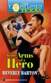 In the Arms of a Hero (Fortunes of Texas, Bk 10)