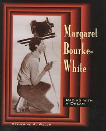 Margaret Bourke-White: Racing With a Dream (Trailblazer Biographies)