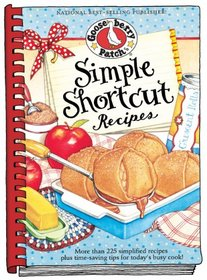 Simple Shortcut Recipes: More than 225 Simplified Recipes Plus Time-Saving Tips for Today's Busy Cook! (Everyday Cookbook Collection)