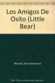 Los Amigos De Osito/ Little Bear's Friend (Spanish Edition)