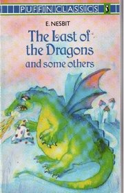 Last of the Dragons and Some Others (Puffin Classics)