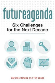 The Future Agenda: Six Challenges for the Next Decade