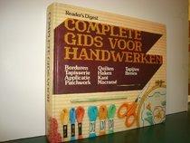 Complete Gids Voor Handwerken (Borduren, Tapisserie, Applicatie, Patchwork, Quilten, Haken, Kant, Macrame, Tapijten, Breien)