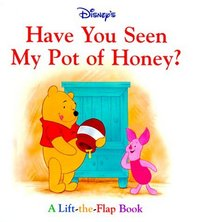 Disney's Have You Seen My Pot of Honey?(1st Discovery Lift-the-Flap)