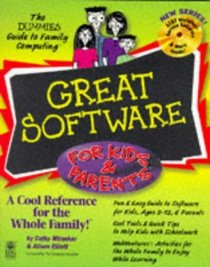 Great Software for Kids  Parents (The Dummies Guide to Family Computing)