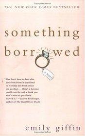 Something Borrowed (Darcy & Rachel, Bk 1)