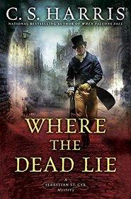 Where the Dead Lie (Sebastian St. Cyr, Bk 12)