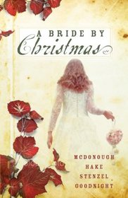 A Bride by Christmas: An Irish Bride for Christmas / An English Bride Goes West / The Cossack Bride / Little Dutch Bride