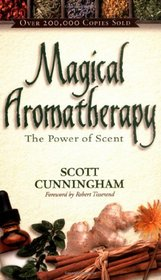 Magical Aromatherapy: The Power of Scent (Llewellyn's New Age Series)