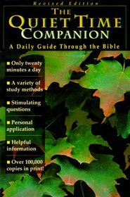 The Quiet Time Companion: A Daily Guide Through the Bible