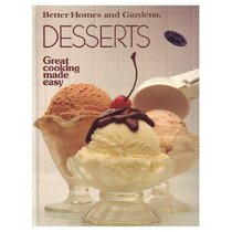 Better Homes and Gardens Desserts (Great Cooking Made Easy)