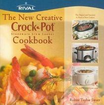 The New Creative Crock-pot: Stoneware Slow Cooker Cookbook