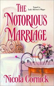 The Notorious Marriage (Harlequin Historical, No 659)