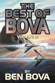 The Best of Bova: Volume 3