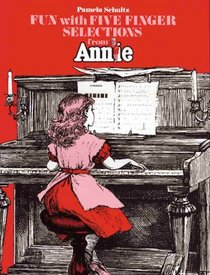 Fun with 5 Finger Selections from <I>Annie</I>