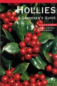 Hollies (Brooklyn Botanic Garden Record : Plants and Gardens)