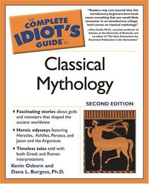 Complete Idiot's Guide to Classical Mythology (The Complete Idiot's Guide)