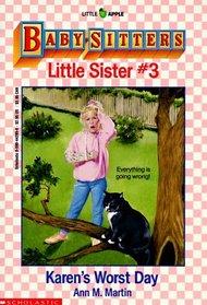 Karen's Worst Day (Baby-Sitters Little Sister, Bk 3)