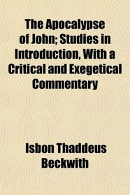 The Apocalypse of John; Studies in Introduction, With a Critical and Exegetical Commentary
