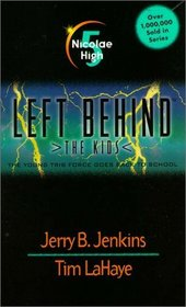 Nicolae High (Left Behind: The Kids, #5 )