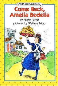 Come Back, Amelia Bedelia! (I Can Read Book)
