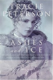 Ashes and Ice (Yukon Quest, Bk 2)