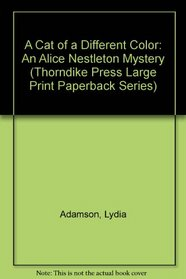A Cat of a Different Color: An Alice Nestleton Mystery (G.K. Hall Large Print Book Series)