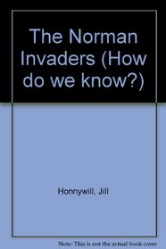 The Norman Invaders (How do we know?)