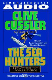 The Sea Hunters: True Adventures with Famous Shipwrecks (Audio Cassette) (Abridged)