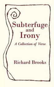 Subterfuge and Irony: A Collection of Verse
