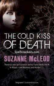 The Cold Kiss of Death (Spellcrackers, Bk 2)