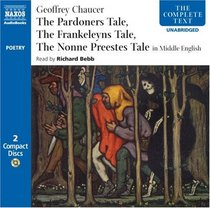 The Pardoners Tale, The Frankeleyns Tale, The Nonne Preestes Tale: in Middle English (Complete Classics)