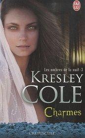 Les Ombres de La Nuit - 3 - Charmes (Crepuscule) (French Edition)