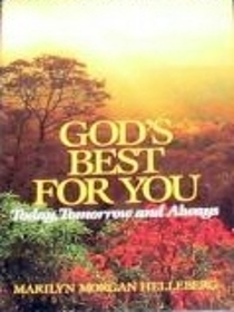 God's Best For You Today, Tomorrow and Always