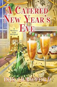 A Catered New Year?s Eve (A Mystery With Recipes)