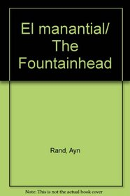El manantial/ The Fountainhead (Spanish Edition)