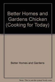 Better Homes and Gardens Chicken (Cooking for Today)