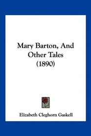 Mary Barton, And Other Tales (1890)