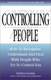 Controlling People How To Recognize Understand And Deal With