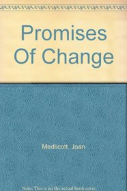 Promises of Change