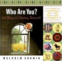 Who Are You? : 101 Ways of Seeing Yourself