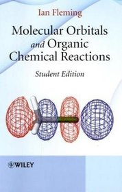Molecular Orbitals and Organic Chemical Reactions, Student Edition