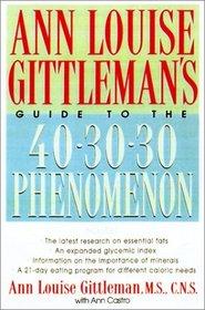 Ann Louise Gittleman's Guide to the 40-30-30 Phenomenon